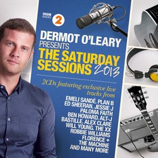Dermot O'Leary Presents: The Saturday Sessions 2013