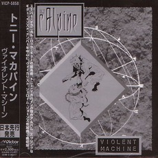 Violent Machine (Japanese Edition) mp3 Album by Tony MacAlpine
