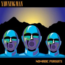 Nomadic Pursuits mp3 Album by Yawning Man