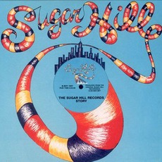 The Sugar Hill Records Story