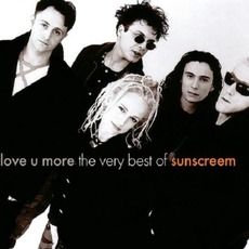 Love U More: The Very Best Of Sunscreem