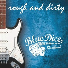 Rough And Dirty mp3 Album by Blue Dice Bluesband