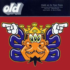 Hold On To Your Face by O. L. D.