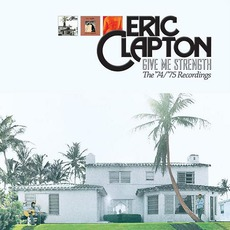 Give Me Strength: The '74/'75 Recordings mp3 Artist Compilation by Eric Clapton