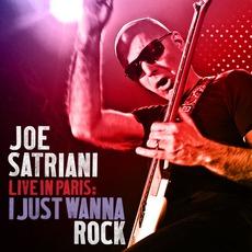 Live From Paris: I Just Wanna Rock by Joe Satriani
