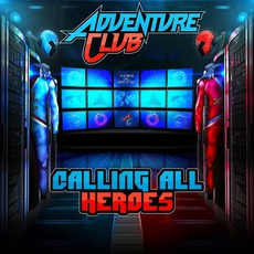 Calling All Heroes, Pt. 1 mp3 Album by Adventure Club