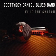Flip The Switch by Scottyboy Daniel Blues Band