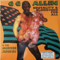 Brutality And Bloodshed For All mp3 Album by GG Allin & The Murder Junkies