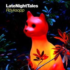 Late Night Tales: Röyksopp (Mixed + UnMixed)