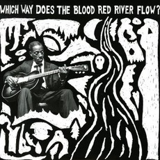 Which Way Does The Blood River Flow by Various Artists