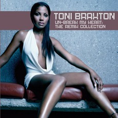Un-Break My Heart: The Remix Collection mp3 Remix by Toni Braxton
