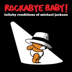 Lullaby Renditions Of Michael Jackson mp3 Album by Rockabye Baby!
