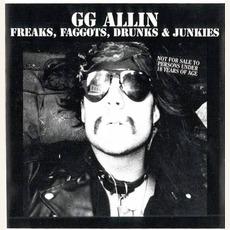 Freaks, Faggots, Drunks & Junkies (Re-Issue)