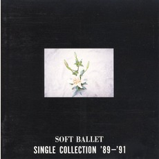 Single Collection '89-'91 mp3 Artist Compilation by SOFT BALLET