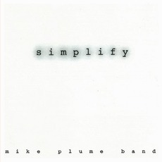 Simplify mp3 Album by Mike Plume Band