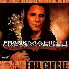 Full Circle by Frank Marino & Mahogany Rush