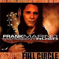 Full Circle mp3 Album by Frank Marino & Mahogany Rush