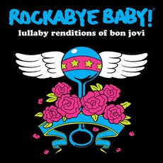 Lullaby Renditions Of Bon Jovi mp3 Album by Rockabye Baby!