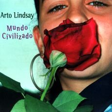 Mundo Civilizado by Arto Lindsay