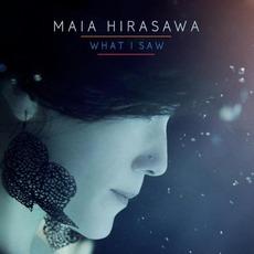 What I Saw mp3 Album by Maia Hirasawa