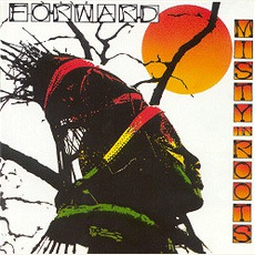Forward mp3 Album by Misty In Roots