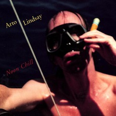 Noon Chill / Reentry by Arto Lindsay