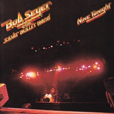 Nine Tonight (Remastered) mp3 Live by Bob Seger & The Silver Bullet Band