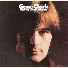 Gene Clark With The Gosdin Brothers (Remastered)