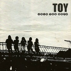 Join The Dots mp3 Album by TOY