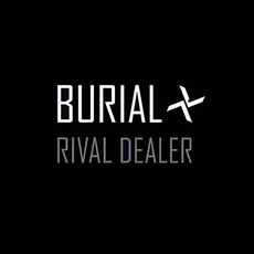 Rival Dealer mp3 Album by Burial