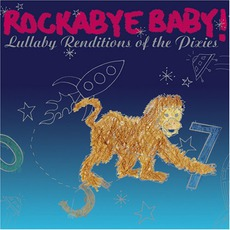 Lullaby Renditions Of The Pixies mp3 Album by Rockabye Baby!