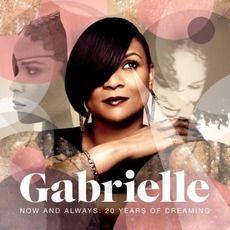 Now And Always: 20 Years Of Dreaming mp3 Artist Compilation by Gabrielle