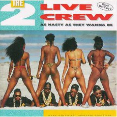 As Nasty As They Wanna Be mp3 Album by The 2 Live Crew