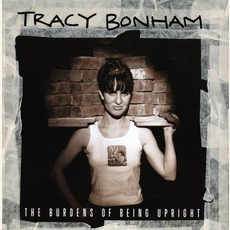 The Burdens Of Being Upright mp3 Album by Tracy Bonham