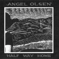 Half Way Home mp3 Album by Angel Olsen