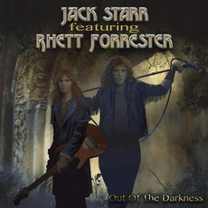 Out Of The Darkness (Remastered) mp3 Album by Jack Starr Feat. Rhett Forrester