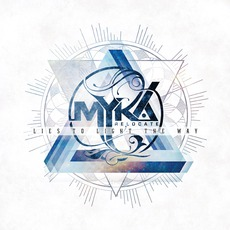 Lies To Light The Way mp3 Album by Myka, Relocate