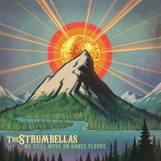 We Still Move On Dance Floors mp3 Album by The Strumbellas