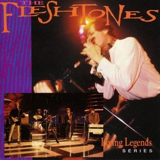 The Fleshtones: Living Legends Series by The Fleshtones
