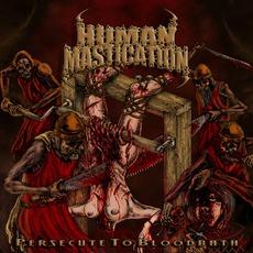 Persecute To Bloodbath