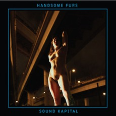 Sound Kapital mp3 Album by Handsome Furs