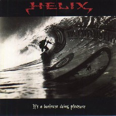 It's A Business Doing Pleasure by Helix