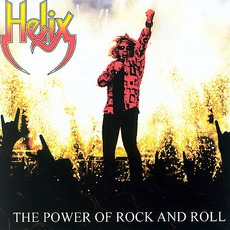The Power Of Rock And Roll by Helix