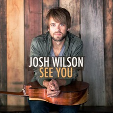 See You mp3 Album by Josh Wilson