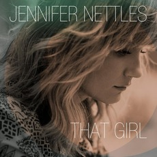 That Girl mp3 Album by Jennifer Nettles