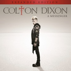 A Messenger (Expanded Edition) by Colton Dixon