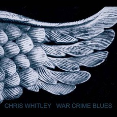 War Crime Blues by Chris Whitley