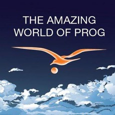 The Amazing World Of Prog
