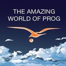 The Amazing World Of Prog