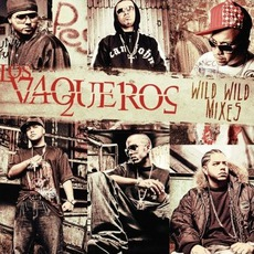 Los Vaqueros: Wild Wild Mixes mp3 Compilation by Various Artists